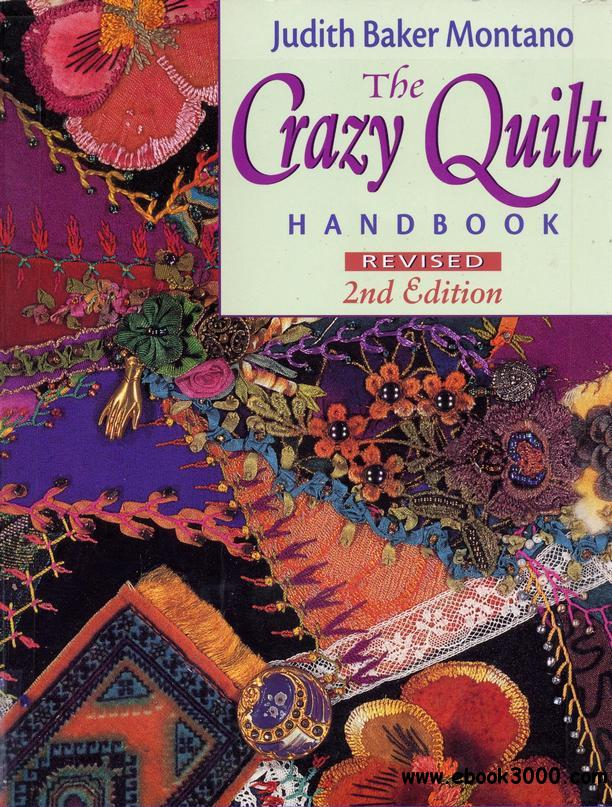 The Crazy Quilt Handbook, Revised 2nd Edition free download