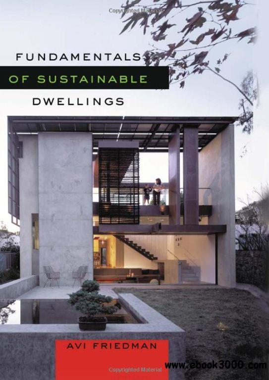 Fundamentals of Sustainable Dwellings free download