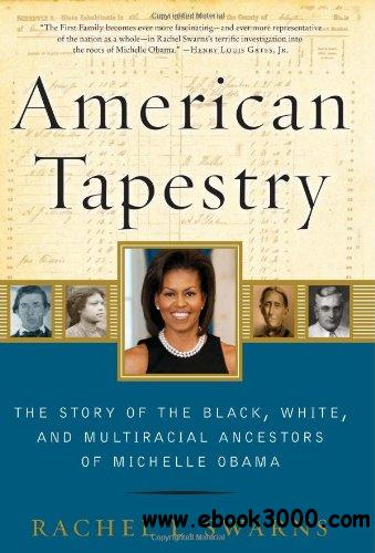 American Tapestry: The Story of the Black, White, and Multiracial Ancestors of Michelle Obama free download
