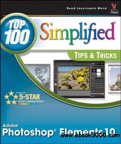 Photoshop Elements 10 Top 100 Simplified Tips and Tricks free download