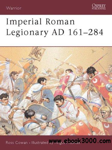 Imperial Roman Legionary AD 161-284 (Warrior 72) download dree