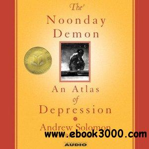 The Noonday Demon: An Atlas of Depression (Audiobook) free download