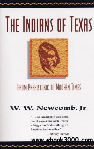 The Indians of Texas: From Prehistoric to Modern Times free download