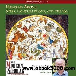 Heavens Above: Stars, Constellations, and the Sky free download
