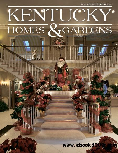 Kentucky Homes and Gardens - November/December 2012 free download