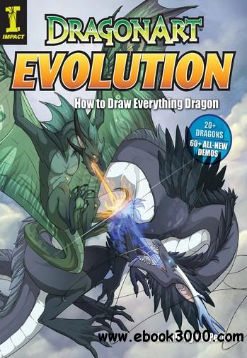Dragonart Evolution: How to Draw Everything Dragon free download
