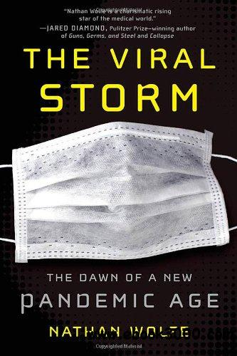 The Viral Storm: The Dawn of a New Pandemic Age free download