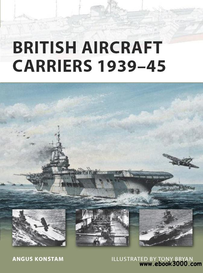 British Aircraft Carriers 1939-45 (Osprey New Vanguard 168) free download
