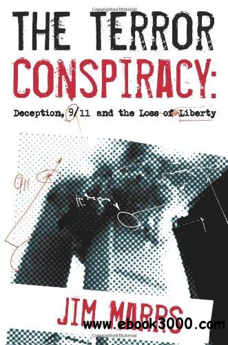 The Terror Conspiracy: Deception, 9/11 and the Loss of Liberty free download
