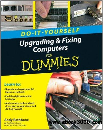 Upgrading and Fixing Computers Do-it-Yourself For Dummies-repost free download