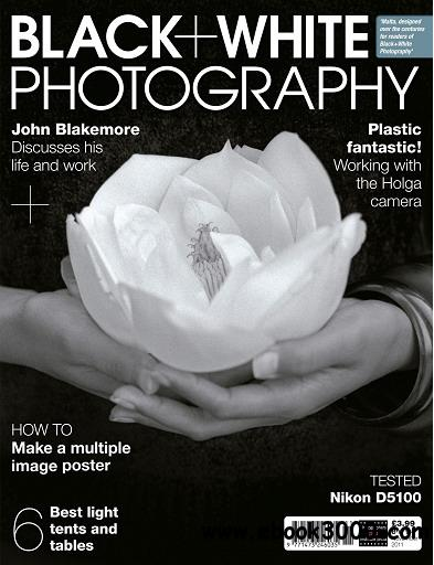 Black + White Photography Magazine December 2011 free download