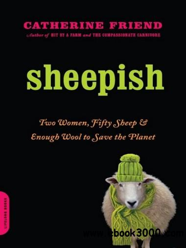 Sheepish: Two Women, Fifty Sheep, and Enough Wool to Save the Planet free download