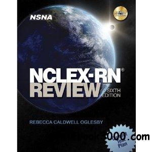 NCLEX-RN Review (Nsna's Nclex Rn Review) by Rebecca Oglesby free download