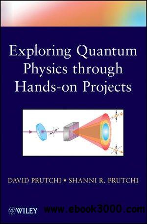 Exploring Quantum Physics through Hands-on Projects free download