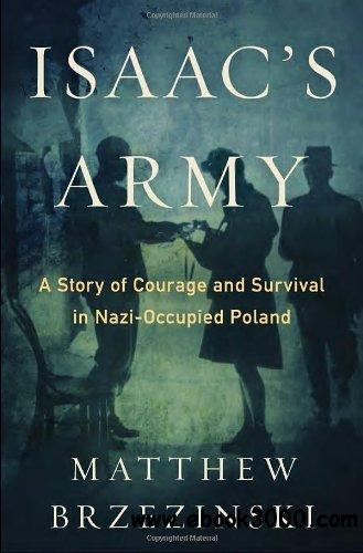 Isaac's Army: A Story of Courage and Survival in Nazi-Occupied Poland free download