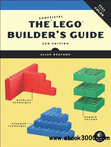 The Unofficial LEGO Builder's Guide, Second Edition free download