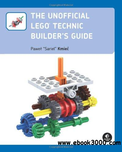 The Unofficial LEGO Technic Builder's Guide free download