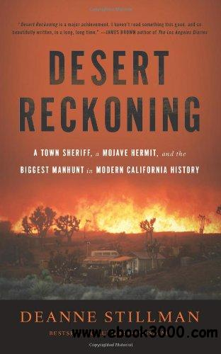 Desert Reckoning: A Town Sheriff, a Mojave Hermit, and the Biggest Manhunt in Modern California History free download