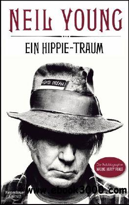 Neil Young Ein Hippie-Traum Die Autobiographie free download