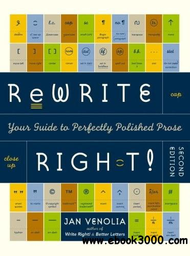 Rewrite Right! : Your Guide to Perfectly Polished Prose, 2nd Edition free download