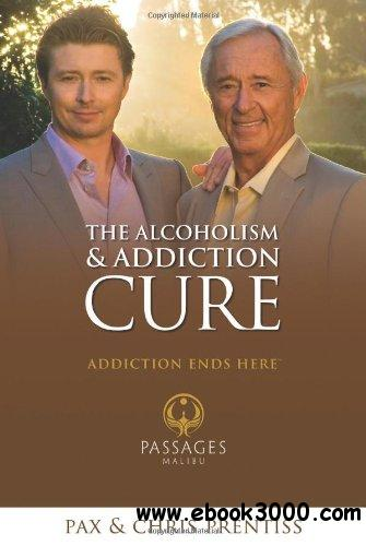 The Alcoholism and Addiction Cure: A Holistic Approach to Total Recovery free download