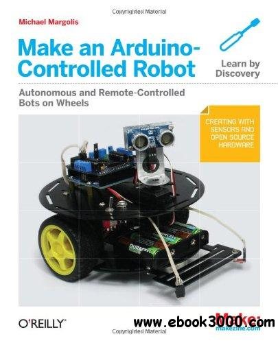 Make an Arduino-Controlled Robot free download