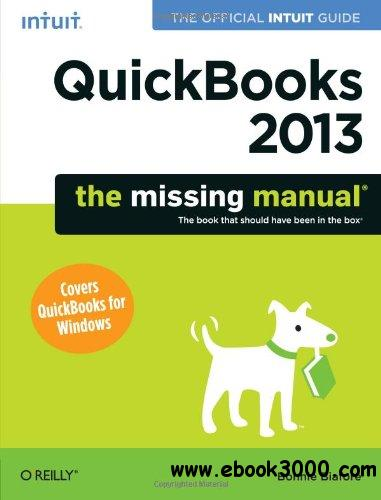 QuickBooks 2013: The Missing Manual: The Official Intuit Guide to QuickBooks 2013 free download
