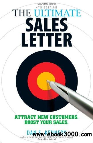 The Ultimate Sales Letter: Attract New Customers. Boost your Sales, 4th edition free download