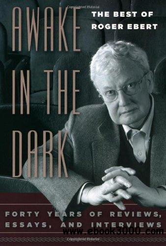 Awake in the Dark: The Best of Roger Ebert free download