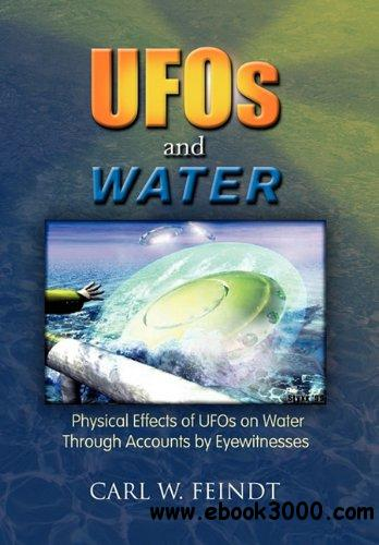 UFOs and Water: Physical Effects of UFOs on Water Through Accounts by Eyewitnesses free download