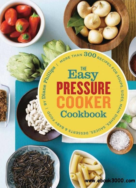 The Easy Pressure Cooker Cookbook free download