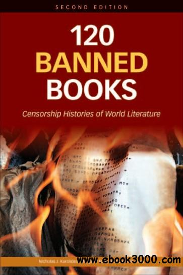 120 Banned Books: Censorship Histories of World Literature free download