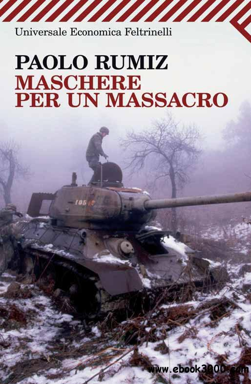 Paolo Rumiz - Maschere per un massacro free download