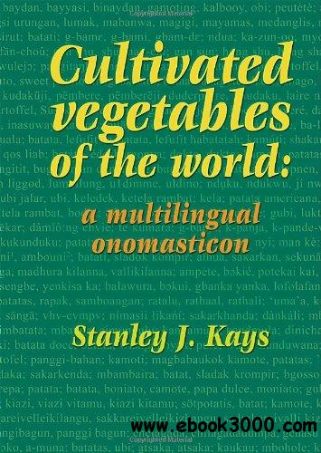Cultivated Vegetables of the World:: A Multilingual Onomasticon free download