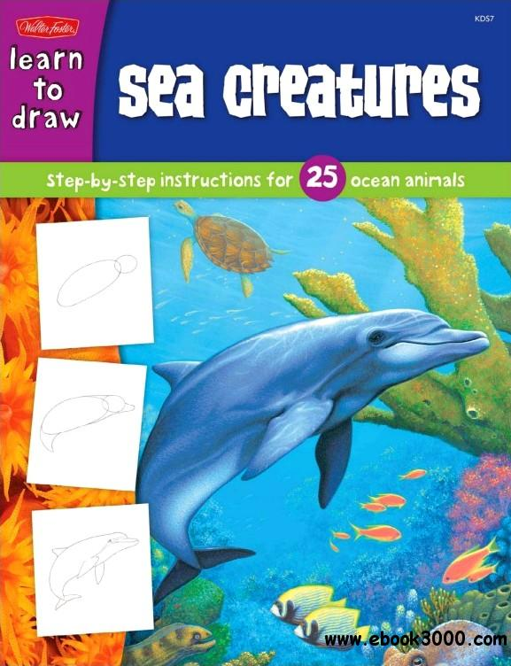 Learn to Draw: Sea Creatures (Draw and Color) free download
