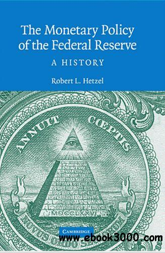 The Monetary Policy of the Federal Reserve: A History free download