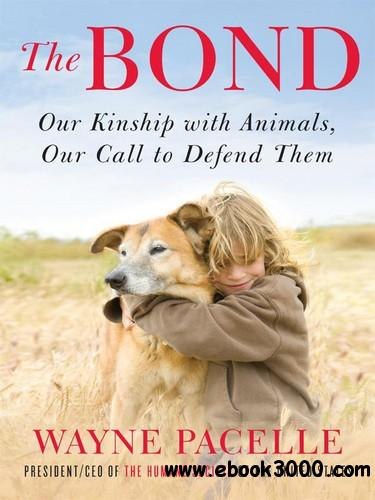 The Bond: Our Kinship with Animals, Our Call to Defend Them free download