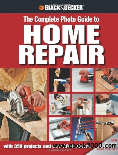 The Complete Photo Guide to Home Repair: with 350 Projects and 2000 Photos free download
