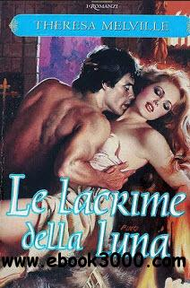 Theresa Melville - Le lacrime della luna free download