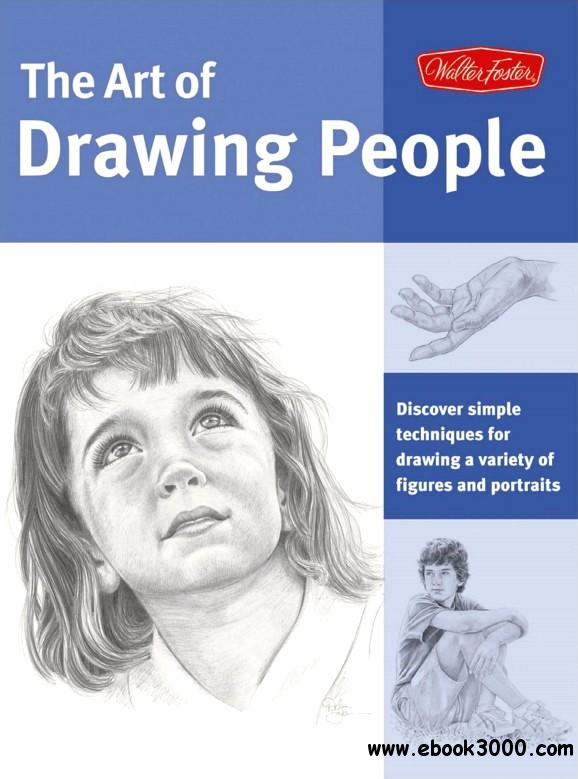 Art of Drawing People: Discover simple techniques for drawing a variety of figures and portraits free download