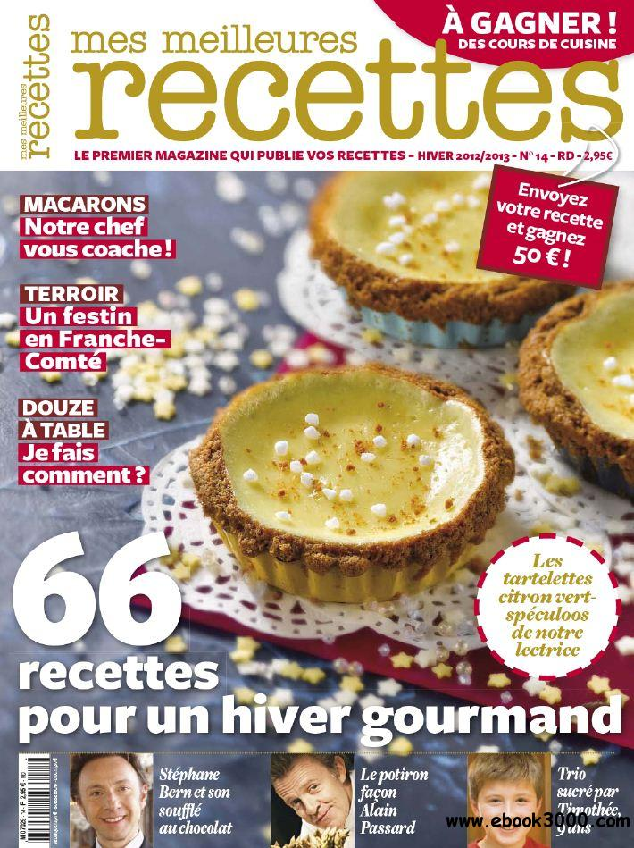 Mes Meilleures Recettes 14 - Hiver 2012-2013 free download