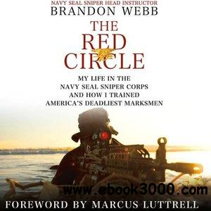 The Red Circle: My Life in the Navy SEAL Sniper Corps and How I Trained America's Deadliest Marksmen (Audiobook) free download