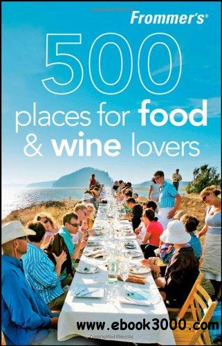 500 Places for Food and Wine Lovers free download