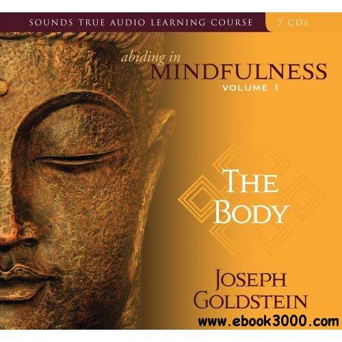 Abiding in Mindfulness, Volume I The Body (Audiobook) free download