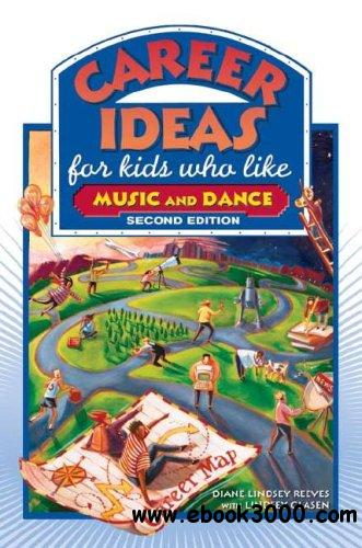 Career Ideas for Kids Who Like Music and Dance, 2 edition free download
