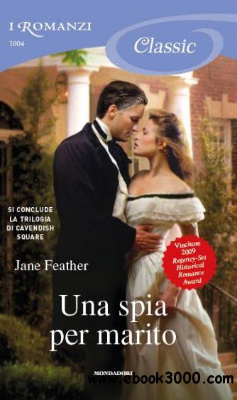 Jane Feather - Una spia per marito free download
