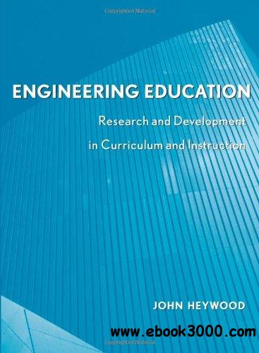 Engineering Education : Research and Development in Curriculum and Instruction free download