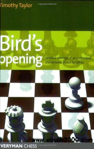 Bird's Opening: Detailed Coverage of an Underrated and Dynamic Choice for White free download