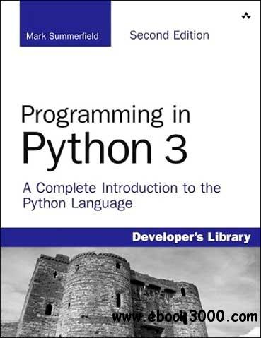 Programming in Python 3: A Complete Introduction to the Python Language ,2nd Edition-repost free download