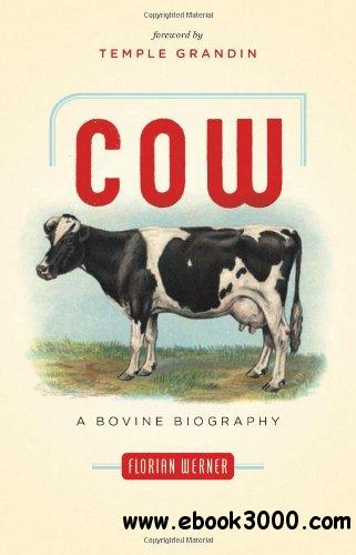 Cow: A Bovine Biography free download